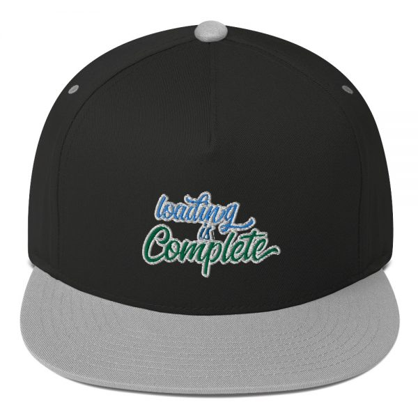 Loading Is Complete Flat Bill Cap